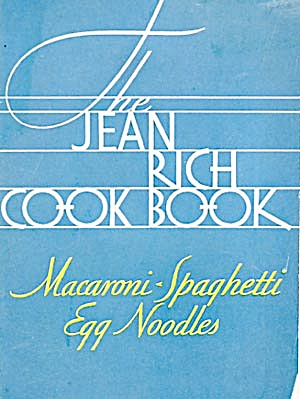 The Jean Rich Cookbook Macaroni Spaghetti Egg Noodles