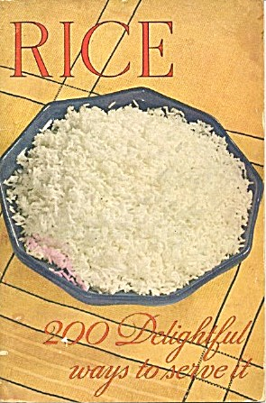 Rice 200 Delightful Ways To Serve It