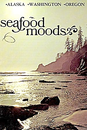 Seafood Moods From Alaska, Washington, Oregon