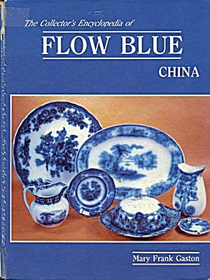 The Collectors Encyclopedia of Flow Blue China (Image1)