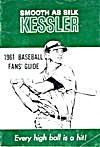 Smooth As Silk Kessler Baseball Fan's Guide