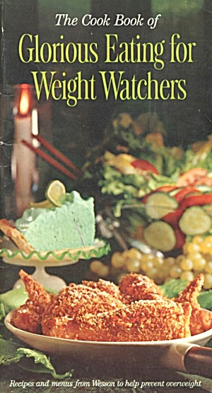 The Cook Book Of Glorious Eating For Weight Watchers