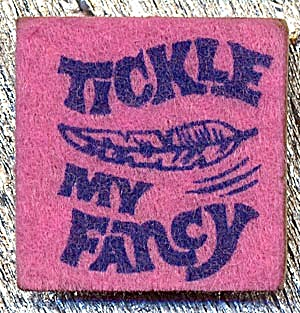 Cracker Jack Toy Prize: Felt Patch Tickle My Fancy (Image1)