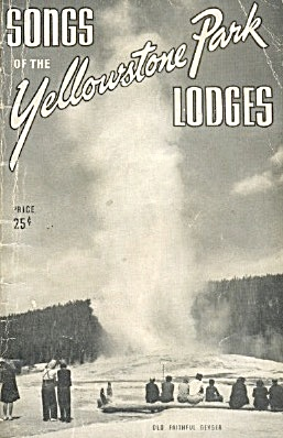 Songs Of The Yellowstone Park Lodges