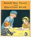 Click here to enlarge image and see more about item ADVGEN57: Vintage Dutch Boy Paint & Question Book Rare