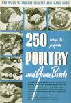 250 Ways to Prepare Poultry and Game Birds 1940