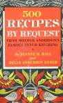 Click here to enlarge image and see more about item BCH11: 500 Recipes by Request From Mother Anderson's Famous