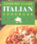 Click here to enlarge image and see more about item BCH7: Cooking Class Italian Cookbook