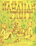 Click here to enlarge image and see more about item BCSE13: How To Use Hawaiian Fruit