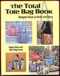 Click here to enlarge image and see more about item BNAC4: The Total Tote Bag Book/Designer Totes to Craft & Carry