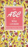 Click here to enlarge image and see more about item BNCH47: The A B C of Wine Cookery