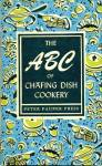 Click here to enlarge image and see more about item BNCH55: The A B C of Chafing Dish Cookery