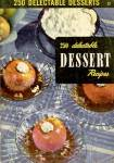 250 Delectable Dessert Recipes