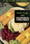 250 Ways to Serve Fresh Vegtables