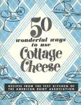 50 Wonderful Ways to use Cottage Cheese Cook Book