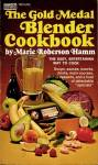 The Gold Medal Blender Cookbook