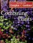 Combining Plants Time-Life Complete Gardener