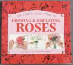 Click here to enlarge image and see more about item BNHG7: The Step By Step Guide To Growing & Dislaying Roses