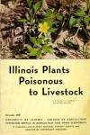 Click here to enlarge image and see more about item BNN19: Illinois Plants Poisonus to Livestock