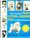 The Complete Poodle Clipping and Grooming Book