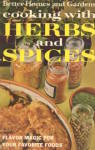 Better Homes and Gardens Cooking with Herbs and Spices