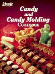 Ideals Candy and Candy Molding Cookbook