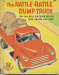 Click here to enlarge image and see more about item BW110: The Rattle-Rattle Dump Truck