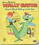 Click here to enlarge image and see more about item BW65: Hanna Barbera Wally Gator Guess Whats Hiding at the Zoo