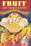 Click here to enlarge image and see more about item CHD6: Fruit 384 French Recipes