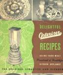 Delightful Osterizer Recipes Using Your Most