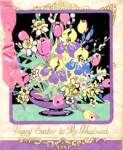 Click here to enlarge image and see more about item EVCP20: Vintage Easter Greetings to My Husband