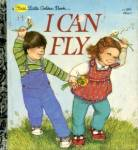 I Can Fly  A First Little Golden Book