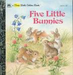 Five Little Bunnies First Little Golden Book