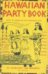 Click here to enlarge image and see more about item PFE12: Hawaiian Party Book How To Entertain the Hawaiian Way