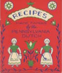 Click here to enlarge image and see more about item PFE14: Vintage Recipes Made Famous Pennsylvania Dutch
