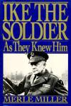 Click here to enlarge image and see more about item PPED1: Ike The Soldier As They Knew Him
