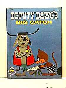 Deputy Dawg's Big Catch Wonder Book 1961
