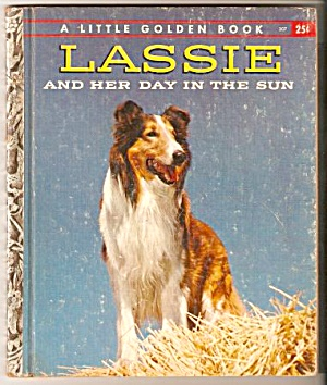 LASSIE AND HER DAY IN THE SUN - Little Golden Book (Image1)
