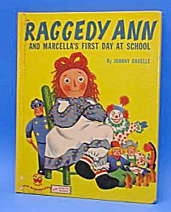 Raggedy Ann And Marcella's 1st Day At School - 1952