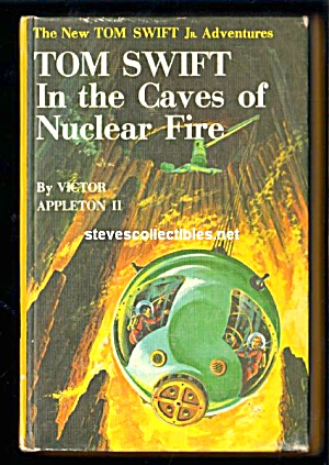 Tom Swift In The Caves Of Nuclear Fire Series Book