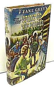 1950 Zane Grey Spirit Of The Border W/dj