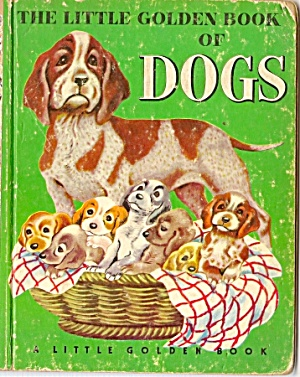 Little Golden Book Of Dogs - A Edition - 1952