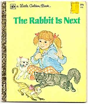 THE RABBIT IS NEXT- Little Golden Book (Image1)