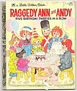 Raggedy Ann And Andy Five Birthday Parties In A Row Lgb