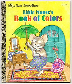 Little Mouse's Book Of Colors - Little Golden Book