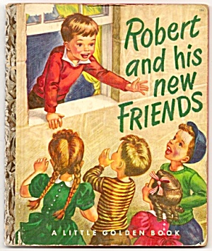 ROBERT AND HIS NEW FRIENDS - Little Golden Book (Image1)