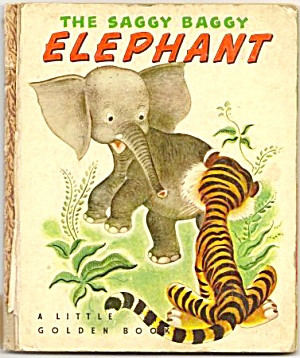 THE SAGGY BAGGY ELEPHANT - Little Golden Book (Image1)
