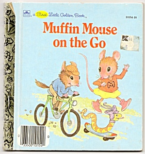 MUFFIN MOUSE ON THE GO 1st Little Golden Book (Image1)