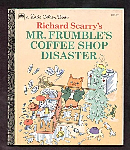 MR. FRUMBLES COFFEE SHOP DISASTER-L Golden Book-Scarry (Image1)