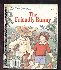 The Friendly Bunny - Little Golden Book
